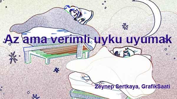 Az ama verimli uyku uyumak Yazan Zeynep Sertkaya GrafikSaati