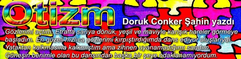 Otizm Doruk Conker Şahin yazdı